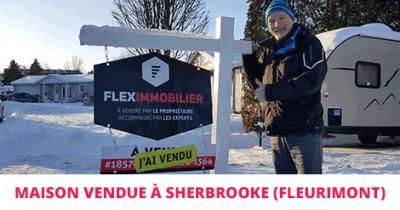 Flip vendu rapidement Sherbrooke Fleurimont Flex Immobilier